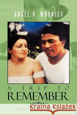 Trip to Remember Angel R. Morales 9781477126110