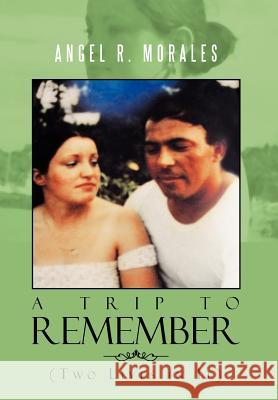 Trip to Remember Angel R. Morales 9781477126127