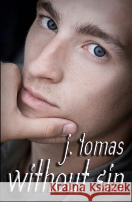 Without Sin J. Tomas 9781477405406 Createspace