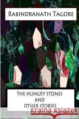 The Hungry Stones and Other Stories Rabindranath Tagore 9781477441565