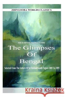 Glimpses of Bengal Rabindranath Tagore 9781477442982