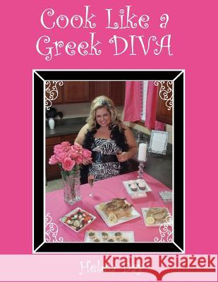 Cook Like a Greek Diva Helen Day 9781477461181