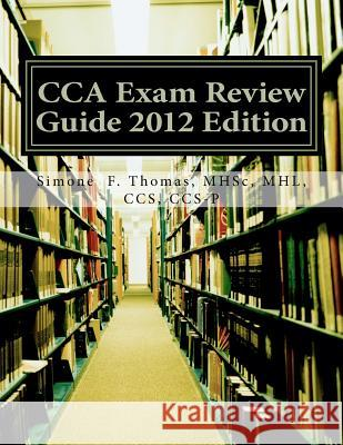 Cca Exam Review Guide 2012 Edition Mhsc Mhl Ccs Ccs Thomas 9781477486542