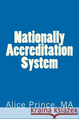 Nationallu Accreditation System Alice M. Princ 9781477494677