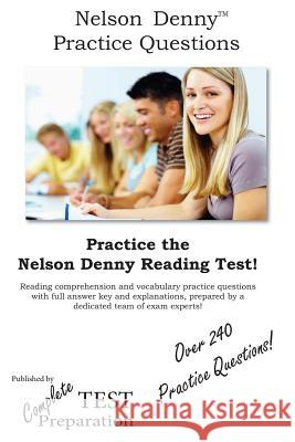 Nelson Denny Practice Questions Complete Test Preparation 9781477577851