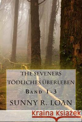 The Seveners: Tdliches berleben Sunny R. Loan 9781477603727
