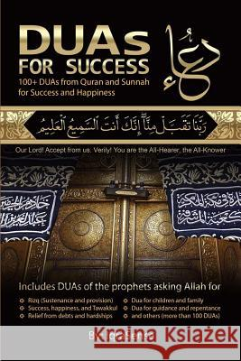 Duas for Success: 100+ Duas (Prayers and Supplications) from Quran and Hadith  9781477617243