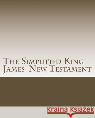 Simplified King James New Testament Dr James Ross S. David Ross 9781477651391