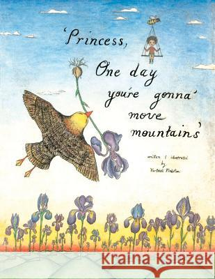 Princess, One Day You're Gonna Move Mountains Vartouhi Pinkston 9781477656952