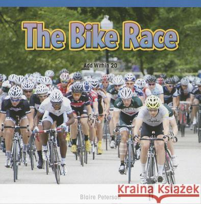 The Bike Race: Add Within 20 Brent Peterson 9781477720226