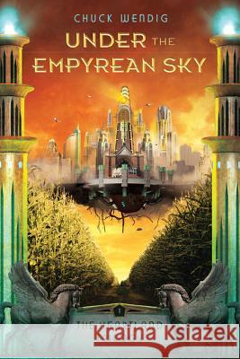 Under the Empyrean Sky Chuck Wendig 9781477816943