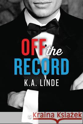 Off the Record K. A. Linde 9781477817490