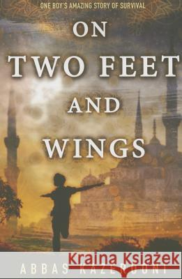 On Two Feet and Wings Abbas Kazerooni 9781477820377