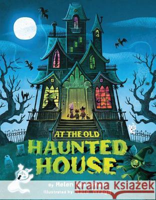 At the Old Haunted House Helen Ketteman Nate Wragg 9781477847695 Two Lions