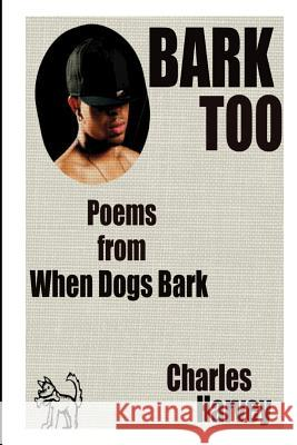 Bark Too Charles W. Harvey 9781478185697