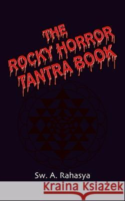 The Rocky Horror Tantra Book Sw A. Rahasya 9781478205159