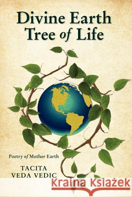 Divine Earth Tree of Life Tacita Veda Vedic 9781478232391