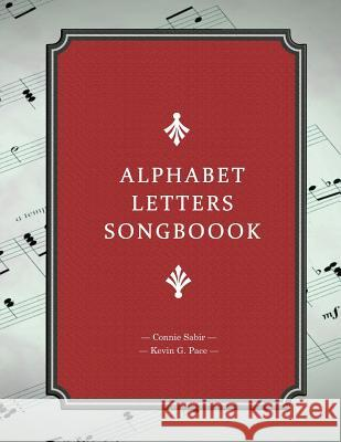Alphabet Letters Songbook Kevin G. Pace Connie Sabir 9781478255215