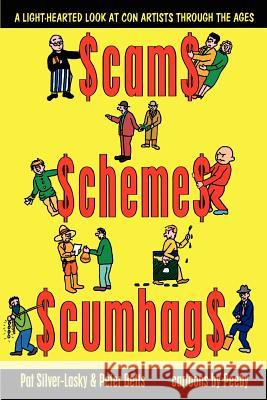 Scams Schemes Scumbags Pat Silver-Lasky Peter Betts 9781478282037