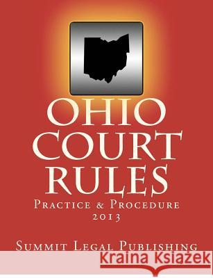 Ohio Court Rules 2013, Practice & Procedure  9781478287506