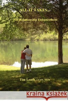 All It Takes: For Relationship Enhancement Tim Leach 9781478342656