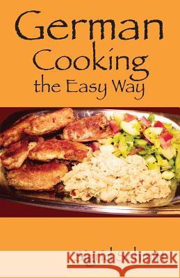 German Cooking the Easy Way Sigrid Schmitt 9781478718727