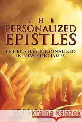 The Personalized Epistles: The Epistles Personalized in New King James Steven Tate 9781478724261