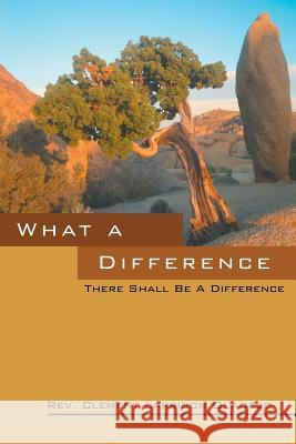 What a Difference: There Shall Be a Difference Rev Clement Larrison Oladejo 9781478726265