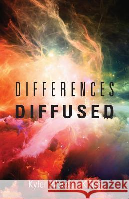 Differences Diffused Kyler Wescott Krieg 9781478745792