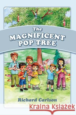 The Magnificent Pop Tree Richard Carlson 9781478761167