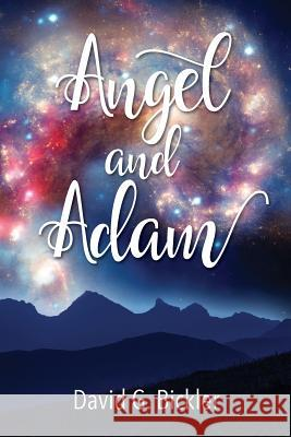 Angel & Adam David G. Bickler 9781478774532