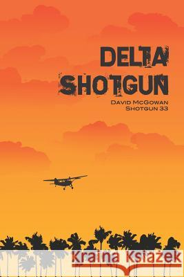 Delta Shotgun David McGowan 9781478776864 Outskirts Press