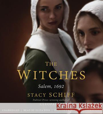 The Witches: Salem, 1692 - audiobook Stacy Schiff Eliza Foss 9781478913214 Little Brown and Company