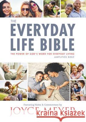 The Everyday Life Bible: The Power of God's Word for Everyday Living Joyce Meyer 9781478922919