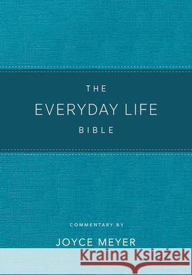 The Everyday Life Bible Teal Leatherluxe(r): The Power of God's Word for Everyday Living Joyce Meyer 9781478922933