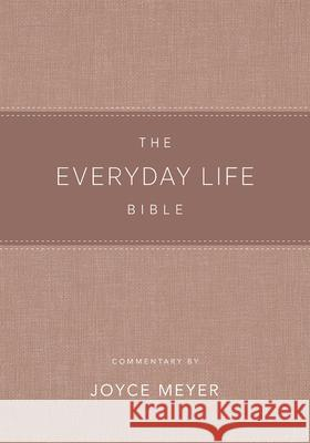 The Everyday Life Bible: The Power of God's Word for Everyday Living Joyce Meyer 9781478922940