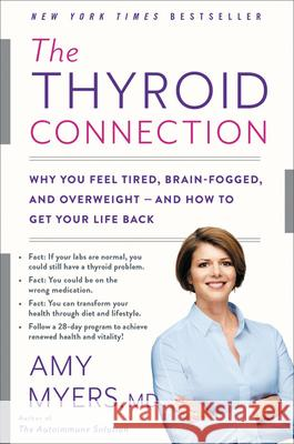 The Thyroid Connection: Why You Feel Tired, Brain-Fogged, and Overweight -- And How to Get Your Life Back - audiobook Amy Myers 9781478938675