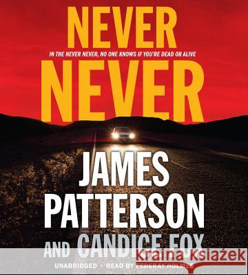 Never Never - audiobook James Patterson Candice Fox 9781478944713