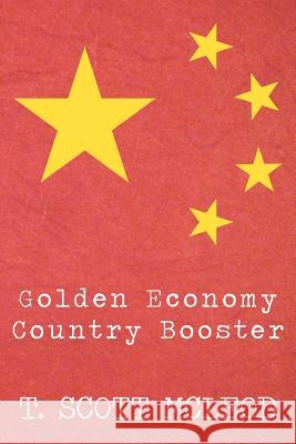 Golden Economy Country Booster T. Scott McLeod 9781479171712