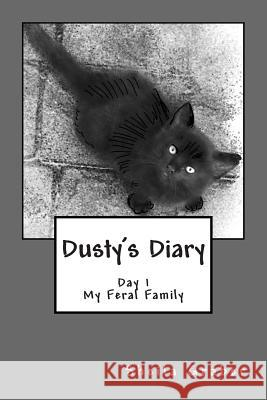 Dusty's Diary: The Story of a Feral Family Mike Dow Sheila Graber Antonia Blyth 9781479189717
