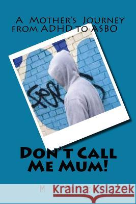 Don't Call Me Mum! M. V. Preston 9781479221219