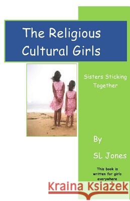The Religious Cultural Girls S. L. Jones J. Iyanla Jones P. Jones 9781479293124