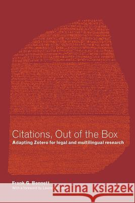 Citations, Out of the Box: Adapting Zotero for Legal and Multilingual Research Frank G. Bennett 9781479347711