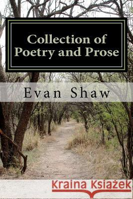 Collection of Poetry and Prose: From Young Mystic Evan Shaw Patrick Diamitani 9781479381098