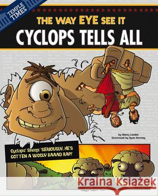 Cyclops Tells All: The Way Eye See It Nancy Loewen Ryan Pentney 9781479529377