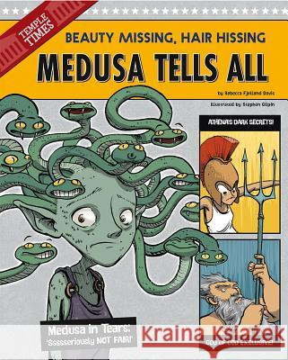 Medusa Tells All: Beauty Missing, Hair Hissing Rebecca Fjelland Davis Stephen Gilpin 9781479529421