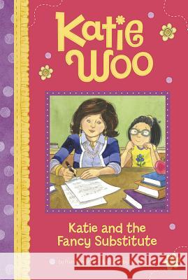 Katie and the Fancy Substitute Fran Manushkin 9781479551880