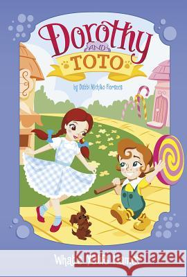 Dorothy and Toto: What's Your Name? Debbi Michik Monika Roe 9781479587063