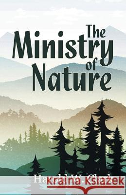 The Ministry of Nature Harold W. Clark 9781479608041
