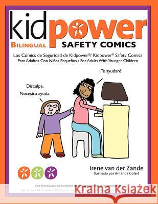 Los Comics de Seguridad de Kidpower/Kidpower Safety Comics: Para Adultos Con Ninos 3-10/ For Adults with Children Ages 3-10 Irene Va Amanda Golert 9781480073449